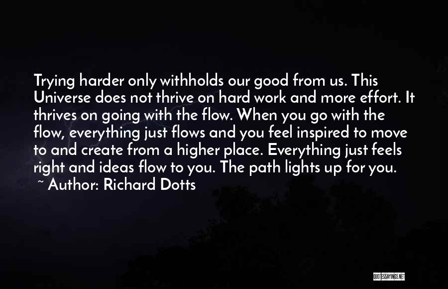 I'm In A Good Place Right Now Quotes By Richard Dotts
