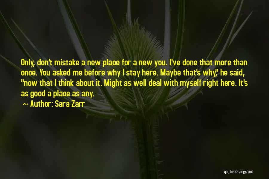 I'm In A Good Place Right Now Quotes By Sara Zarr