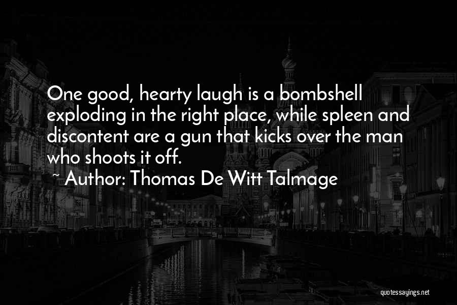 I'm In A Good Place Right Now Quotes By Thomas De Witt Talmage