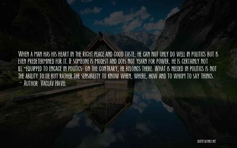 I'm In A Good Place Right Now Quotes By Vaclav Havel