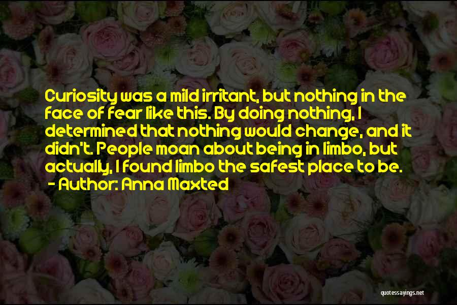 I'm In Limbo Quotes By Anna Maxted