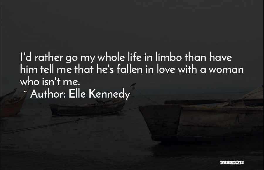 I'm In Limbo Quotes By Elle Kennedy