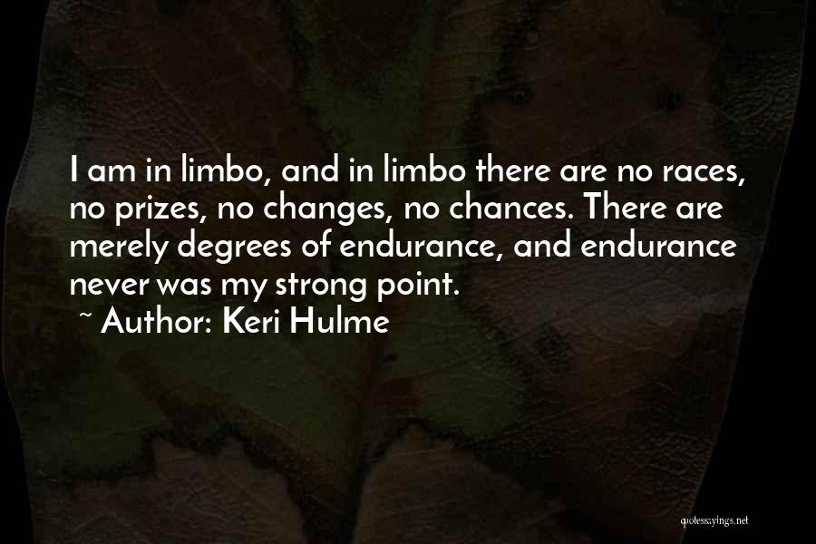 I'm In Limbo Quotes By Keri Hulme