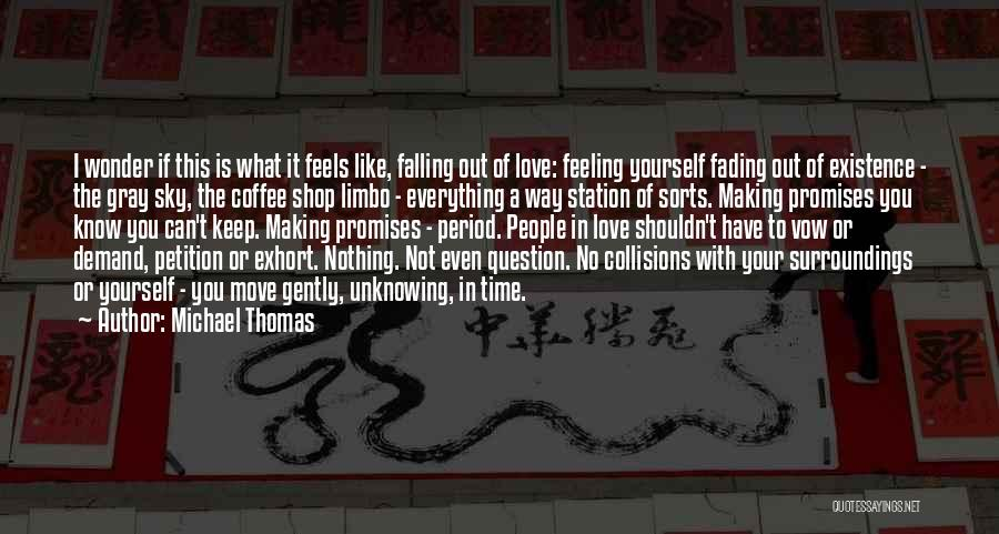 I'm In Limbo Quotes By Michael Thomas