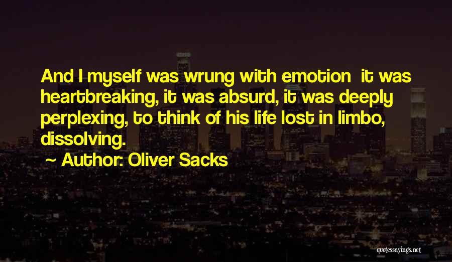 I'm In Limbo Quotes By Oliver Sacks