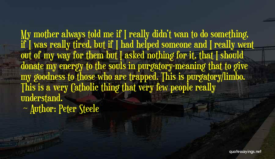 I'm In Limbo Quotes By Peter Steele