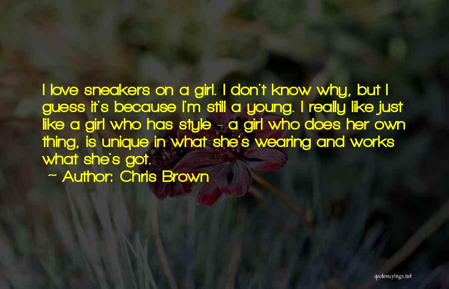 I'm Just A Girl Quotes By Chris Brown