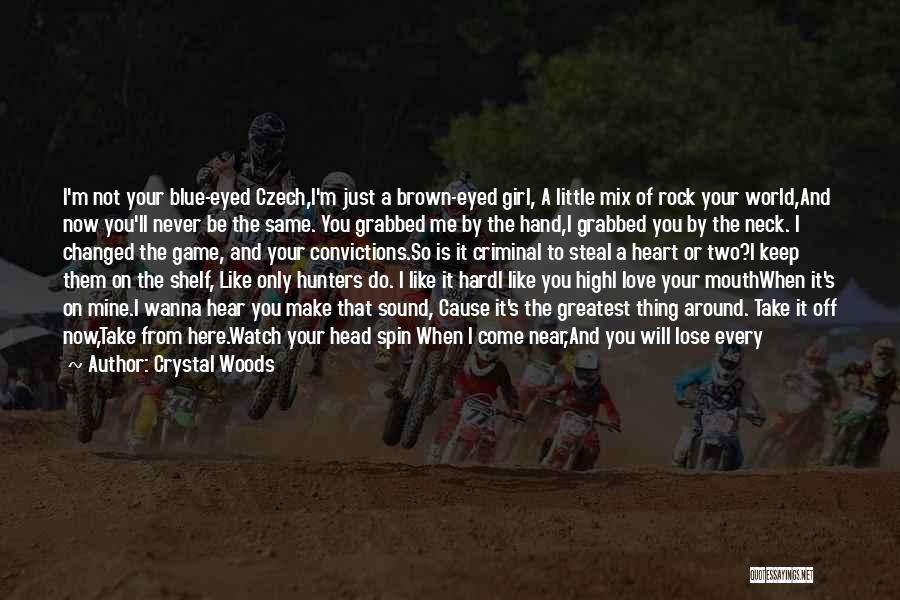 I'm Just A Girl Quotes By Crystal Woods