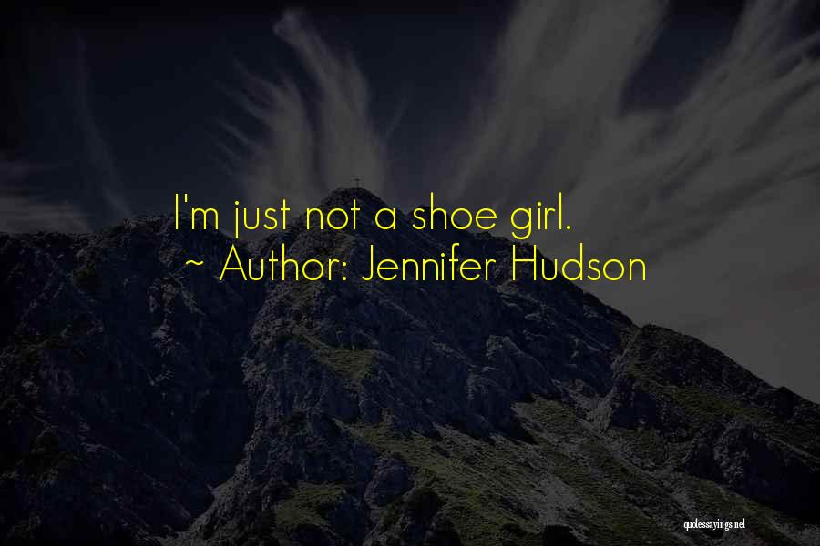 I'm Just A Girl Quotes By Jennifer Hudson
