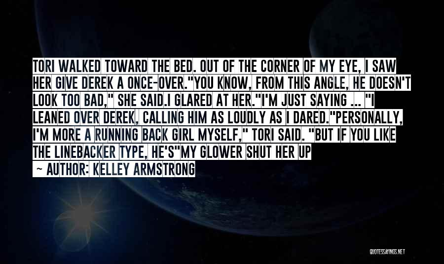 I'm Just A Girl Quotes By Kelley Armstrong
