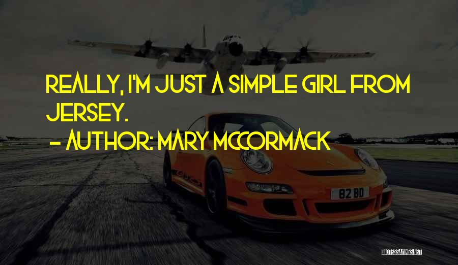 I'm Just A Girl Quotes By Mary McCormack