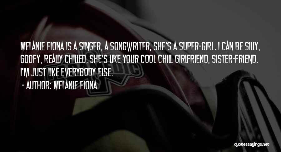 I'm Just A Girl Quotes By Melanie Fiona