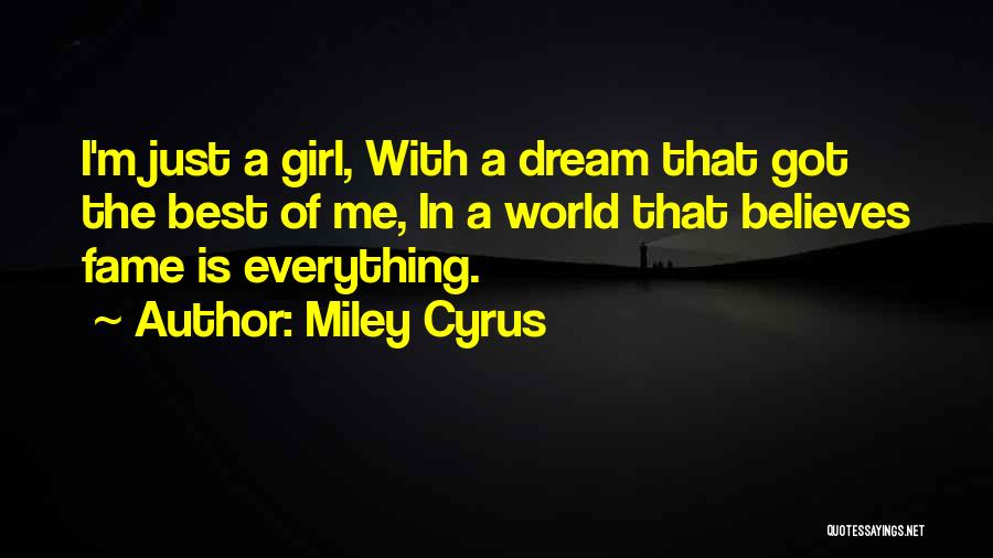 I'm Just A Girl Quotes By Miley Cyrus