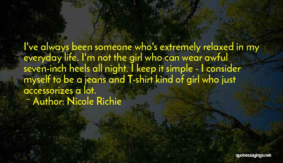 I'm Just A Girl Quotes By Nicole Richie