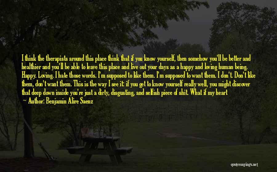 I'm Just Feeling Down Quotes By Benjamin Alire Saenz