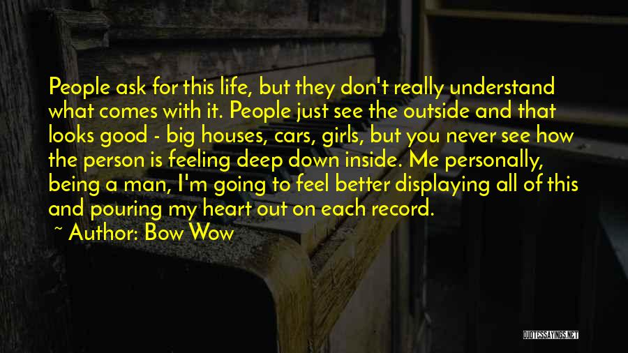 I'm Just Feeling Down Quotes By Bow Wow