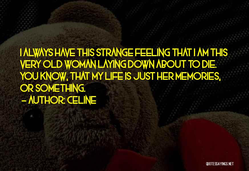 I'm Just Feeling Down Quotes By Celine