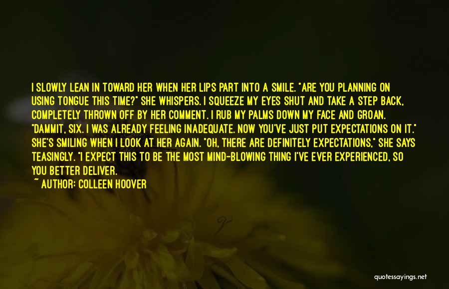 I'm Just Feeling Down Quotes By Colleen Hoover