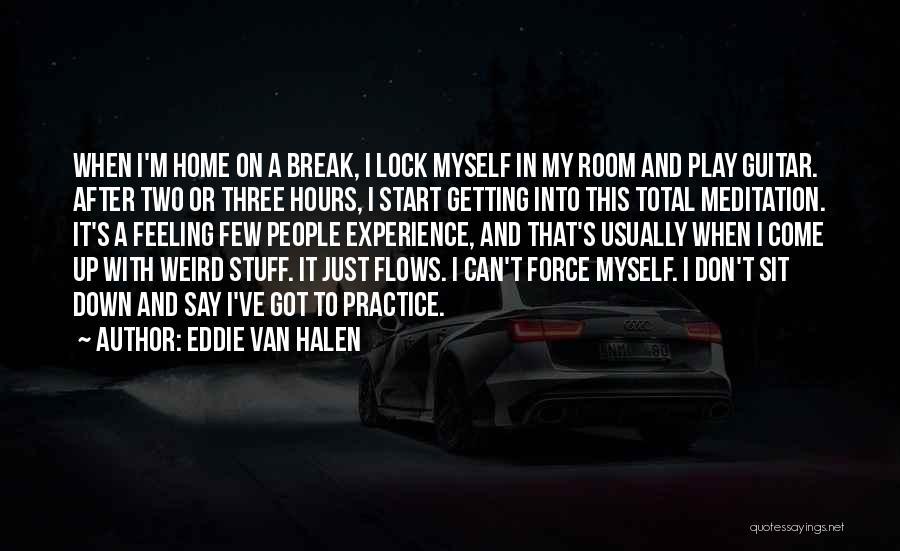 I'm Just Feeling Down Quotes By Eddie Van Halen