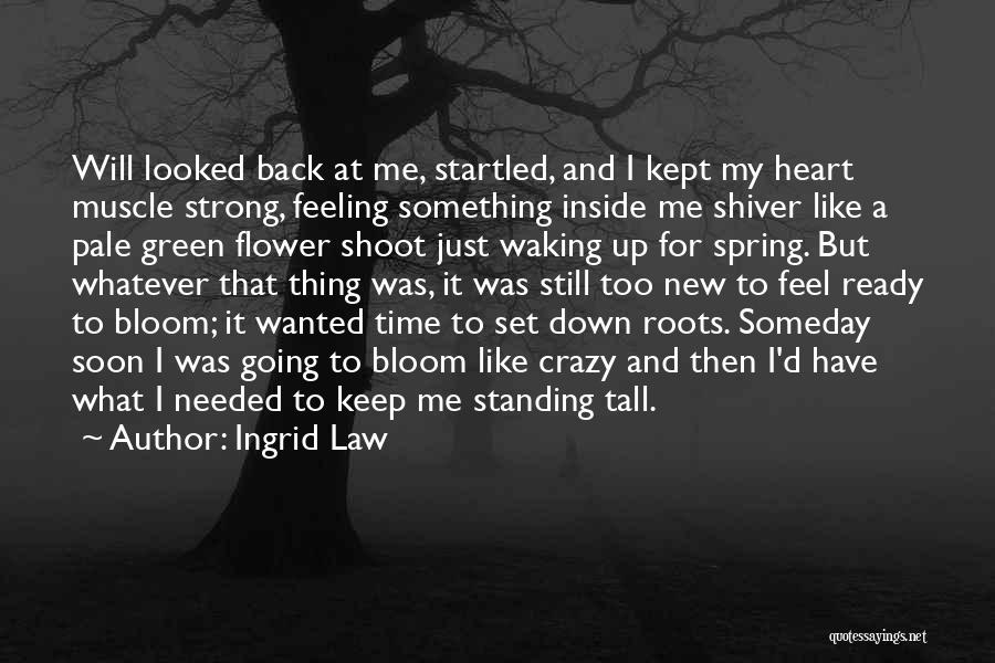 I'm Just Feeling Down Quotes By Ingrid Law