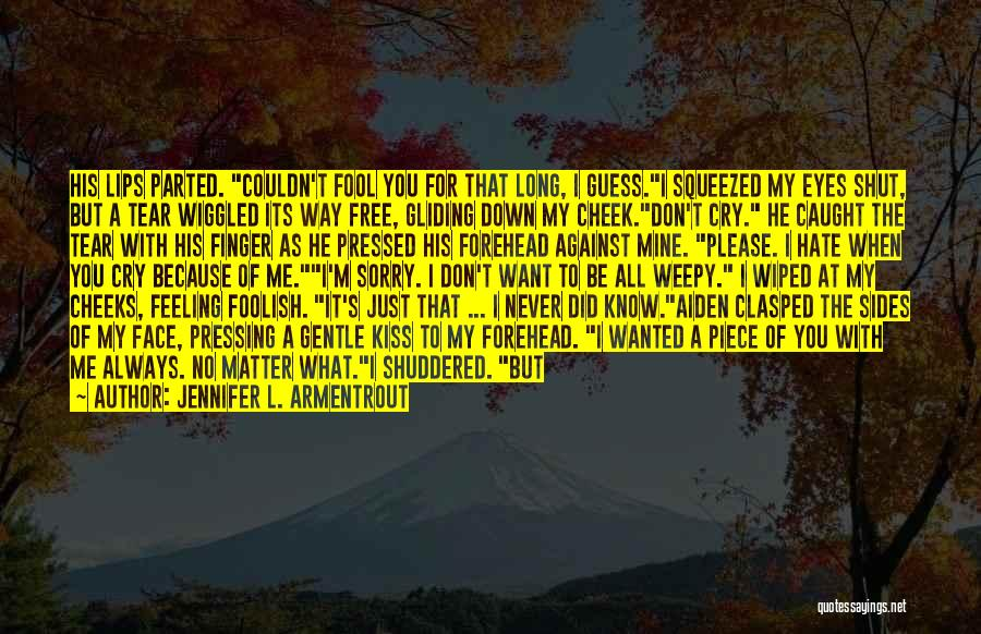 I'm Just Feeling Down Quotes By Jennifer L. Armentrout