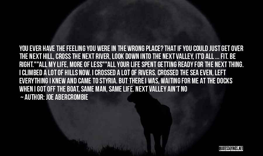 I'm Just Feeling Down Quotes By Joe Abercrombie