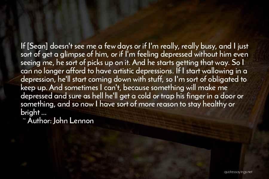 I'm Just Feeling Down Quotes By John Lennon