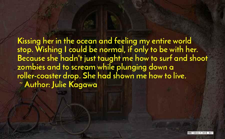 I'm Just Feeling Down Quotes By Julie Kagawa