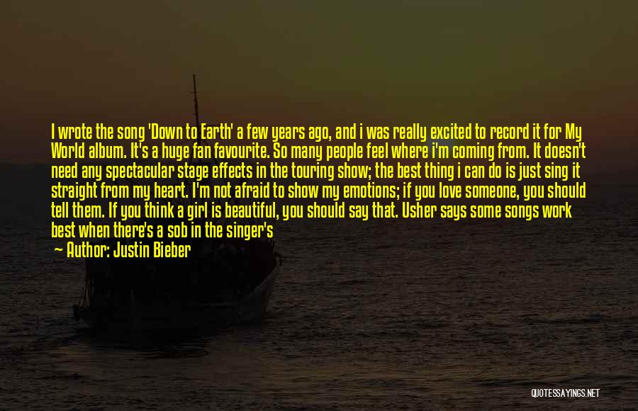 I'm Just Feeling Down Quotes By Justin Bieber