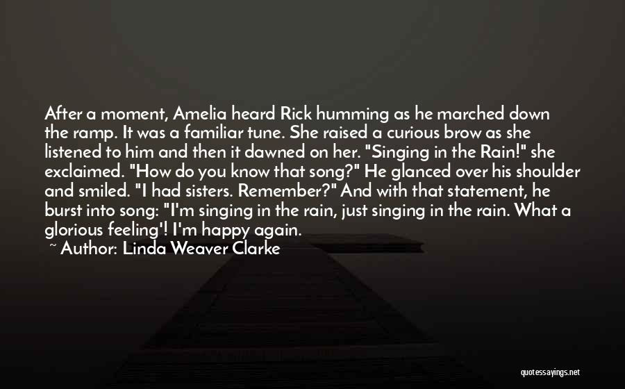 I'm Just Feeling Down Quotes By Linda Weaver Clarke
