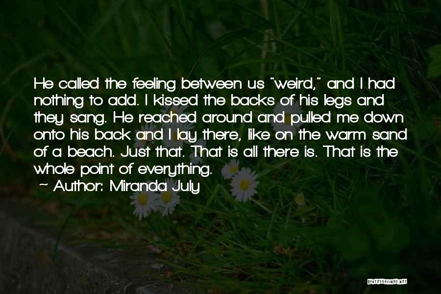 I'm Just Feeling Down Quotes By Miranda July