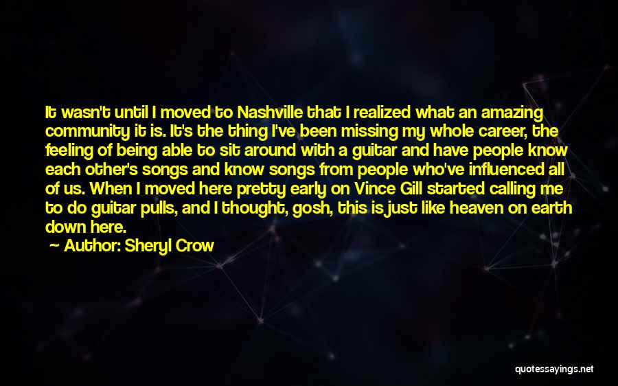 I'm Just Feeling Down Quotes By Sheryl Crow