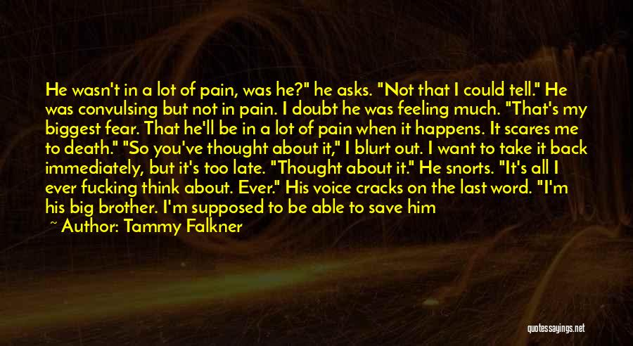 I'm Just Feeling Down Quotes By Tammy Falkner
