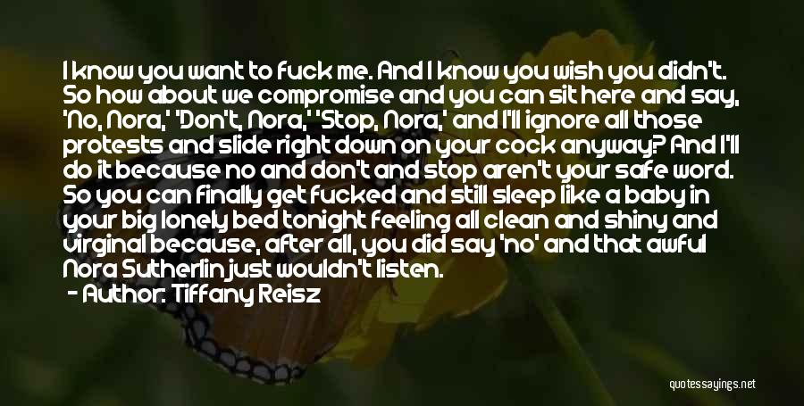 I'm Just Feeling Down Quotes By Tiffany Reisz