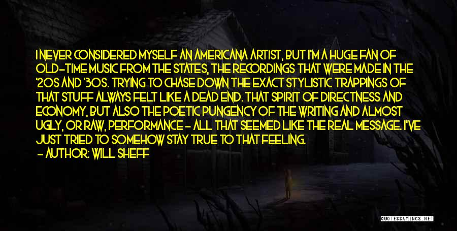 I'm Just Feeling Down Quotes By Will Sheff