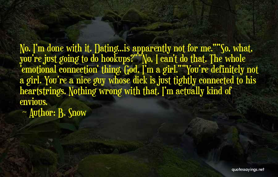 I'm Just Nothing To You Quotes By B. Snow