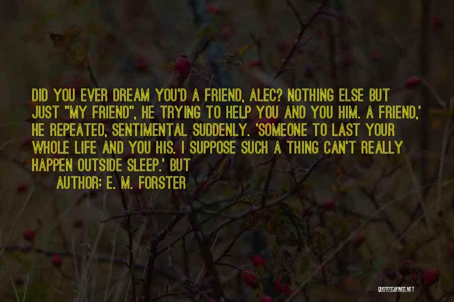 I'm Just Nothing To You Quotes By E. M. Forster