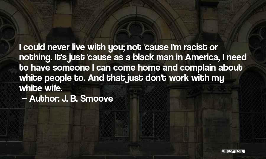 I'm Just Nothing To You Quotes By J. B. Smoove