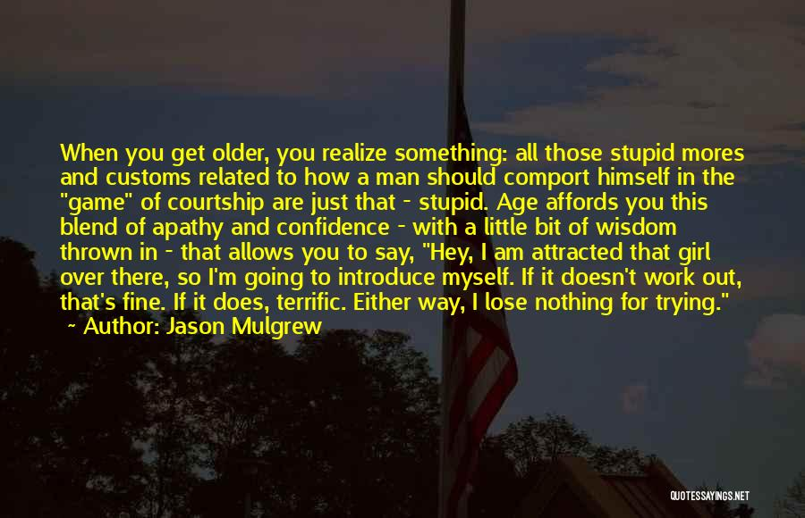 I'm Just Nothing To You Quotes By Jason Mulgrew
