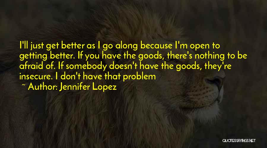 I'm Just Nothing To You Quotes By Jennifer Lopez
