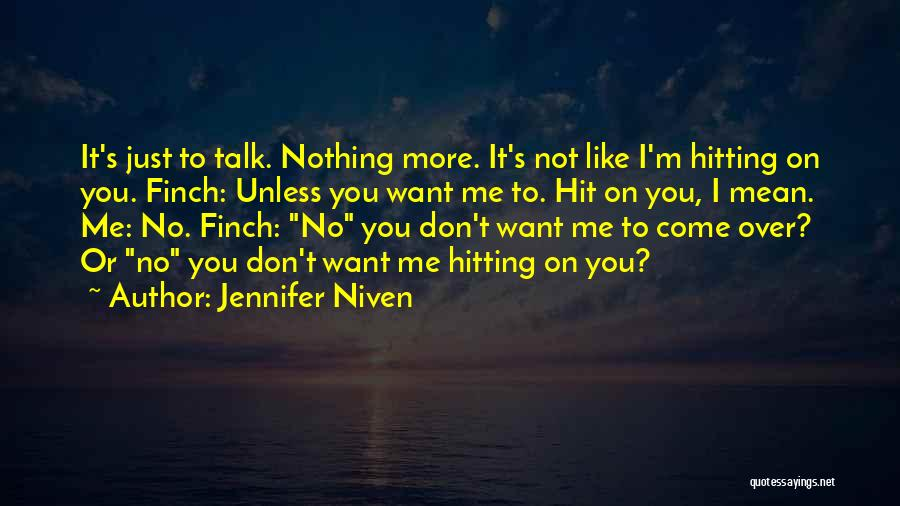 I'm Just Nothing To You Quotes By Jennifer Niven