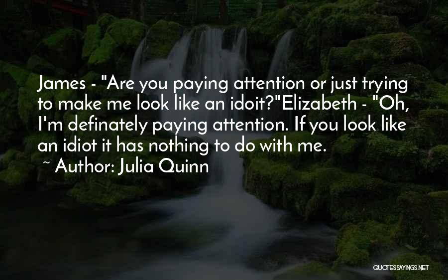 I'm Just Nothing To You Quotes By Julia Quinn