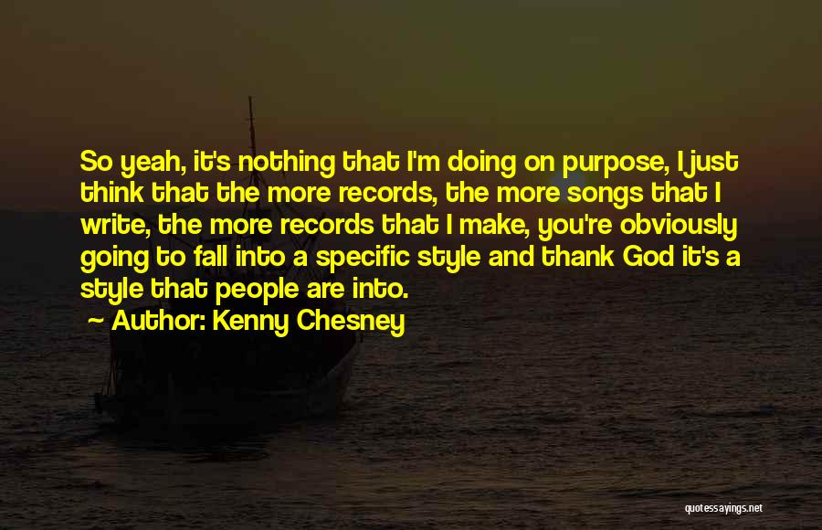 I'm Just Nothing To You Quotes By Kenny Chesney