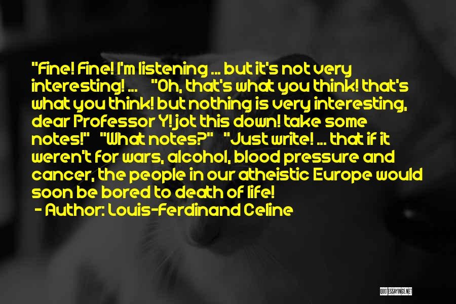 I'm Just Nothing To You Quotes By Louis-Ferdinand Celine