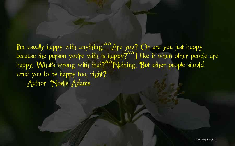 I'm Just Nothing To You Quotes By Noelle Adams