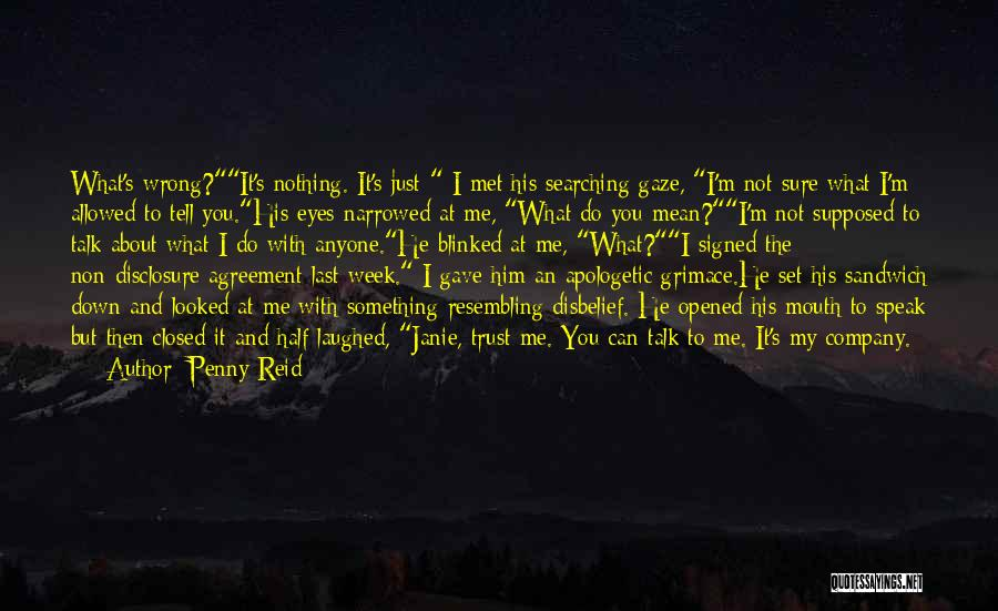 I'm Just Nothing To You Quotes By Penny Reid