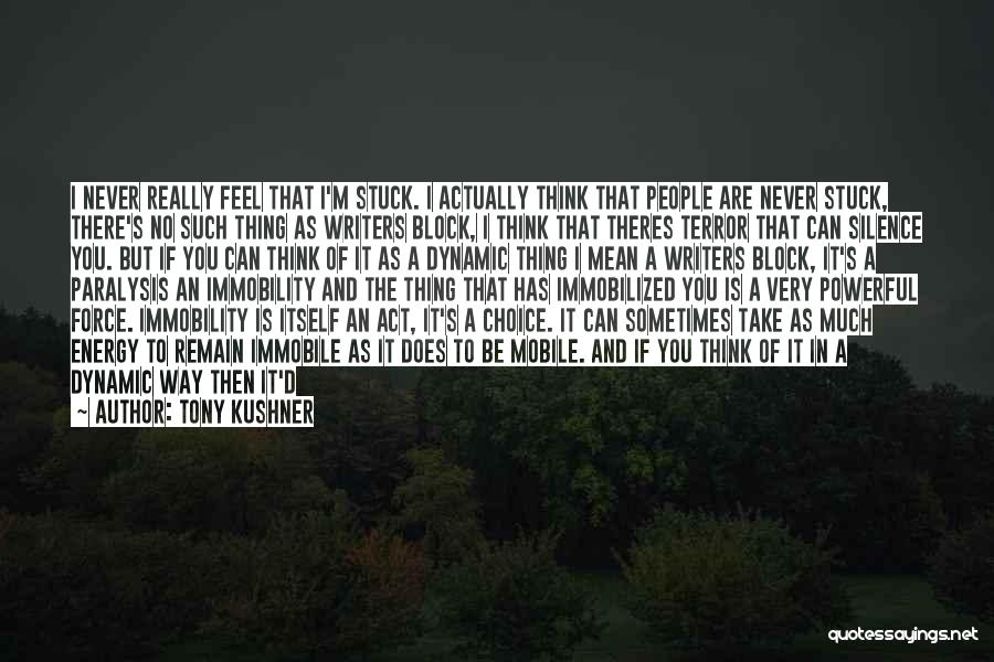 I'm Just Nothing To You Quotes By Tony Kushner