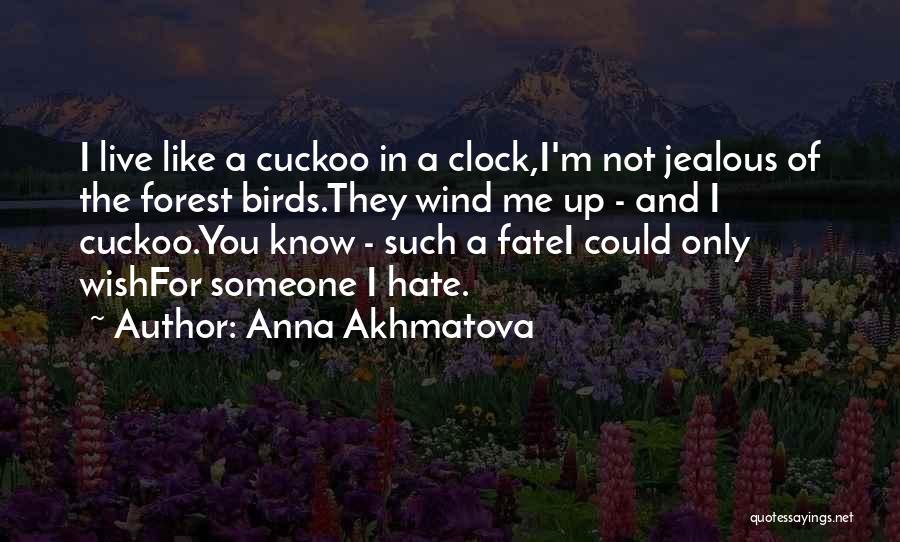I'm Like A Wind Quotes By Anna Akhmatova