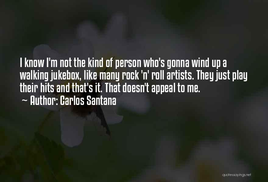I'm Like A Wind Quotes By Carlos Santana