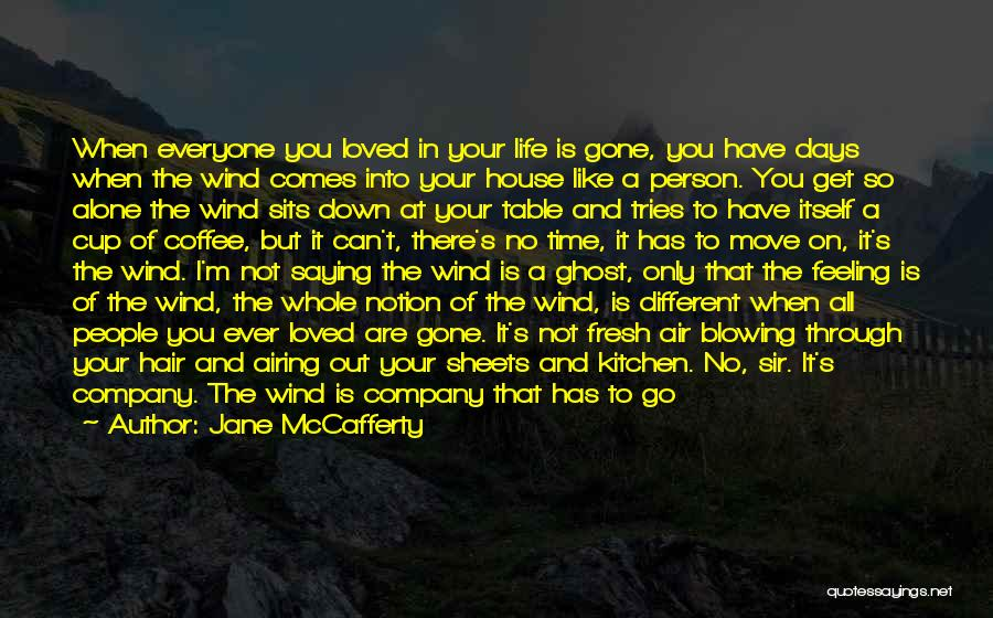 I'm Like A Wind Quotes By Jane McCafferty